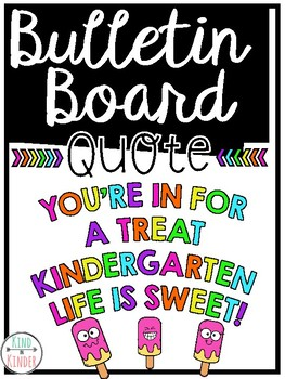 Bulletin Board Quote: You're in For a Treat, Kindergarten Life is Sweet