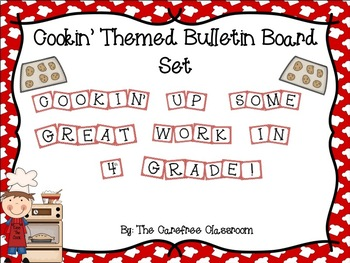 Bulletin Board Set: Cooking Up Some Great Work EDITABLE