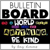 Bulletin Board Set:  In a World Where You Can Be Anything,