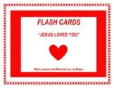 """Jesus Loves You"" Flash Cards (8.5 x 11) - No Prep!"