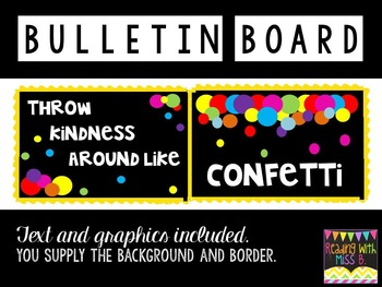 "Bulletin Board- ""Throw Kindness Around Like Confetti"""