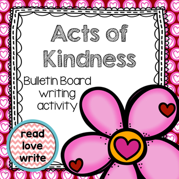 Bulletin Board, Valentine's Day, Acts of Kindness, Writing Activity