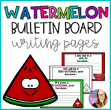 Watermelon Bulletin Board Writing Pages (K-3)