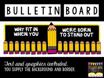 """Bulletin Board- """"Why Fit In When You Were Born To Stand Out"""" Pencils"""