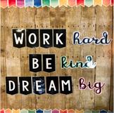Bulletin Board: Work Hard, Be Kind, Dream Big