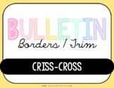 Bulletin Borders/ Trim (Criss-Cross)