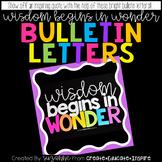 Bulletin Letters: WISDOM BEGINS IN WONDER
