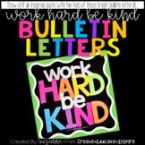 Bulletin Letters: WORK HARD BE KIND