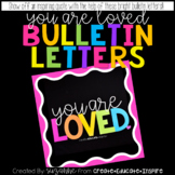 Bulletin Letters: YOU ARE LOVED