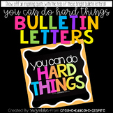 Bulletin Letters: YOU CAN DO HARD THINGS