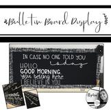 Bulletin board - - In case no one told you today. Classroo