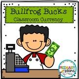 Bullfrog Bucks Classroom Currency