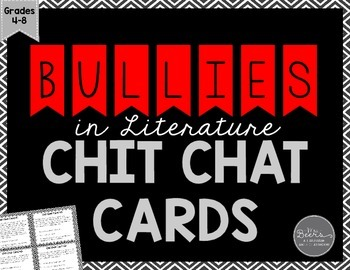 Bullies in Literature Chit Chat Cards for Grades 4-8