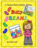 Bully B.E.A.N.S. by Julia Cook-A Complete Book Response Journal