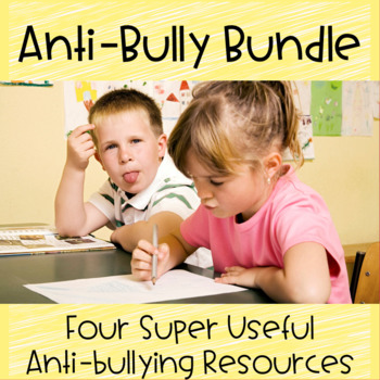 Anti-Bully Bundle (Four Resources to Help Combat Bullying)