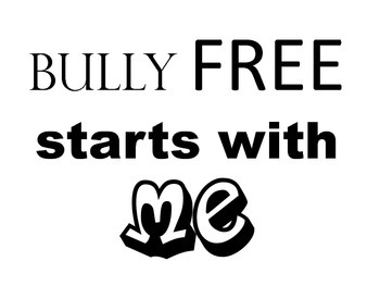 Bully Free Posters - Print on colored paper or Students can Color