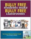"""Bully Free Students Make Bully Free Classrooms"""