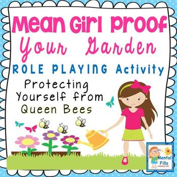 Mean Girl Proof Your Garden: Assertiveness ROLE PLAYING activity