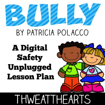 Bully by Patricia Polacco - Book Companion Online Safety Lesson Plan