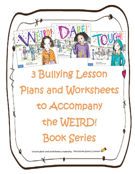 """Bullying - 3 Lesson Plans and Worksheets to Accompany the """"WEIRD!"""" Book Series"""