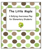 Bullying Awareness Play - The Little Maple