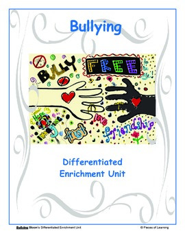 Bullying - Differentiated Blooms Enrichment Unit