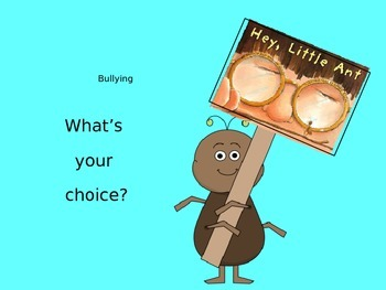 Bullying- Hey Little Ant!