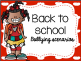 Bullying Scenarios -Back to school