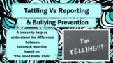 Tattling VS Reporting Bullying Prevention No Prep SEL Lesson w Video PBIS