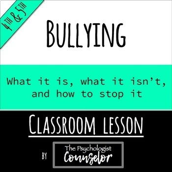 4th/5th Gr. Bullying Lesson - What it is, what it isn't, and how to stop it