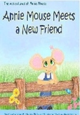 Annie Mouse Meets a New Friend: A story about Bullying and Friendship
