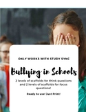 Bullying in Schools: Study Sync Think/Focus Questions Scaffolds!