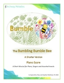 Bumble, the Bumbling Bumble Bee. A Musical for Assorted Insects