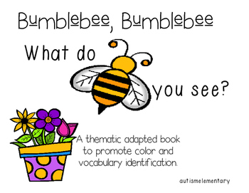Bumblebee Bumbleebee: A Thematic Adapted Book for Special Education