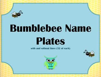Bumblebee Name Plates- with and without lines