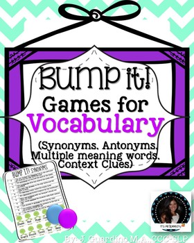 Bump It! Game Vocab: Synonyms, Antonyms, Multiple Meaning Words, Context Clues