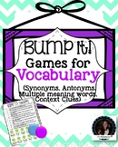 Bump It! Game Vocab: Synonyms, Antonyms, Multiple Meaning