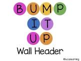 Bump It Up Wall Header