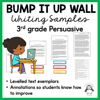 Bump It Up Wall Persuasive/Opinion Writing Samples Year 3