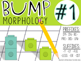 Bump Morphology #1: Prefixes and Suffixes
