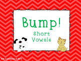 Bump! Short Vowels Version