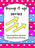 Bump it Up! Series: Improving Fictional Story Writing