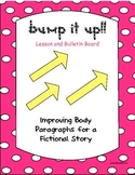 Bump it Up! Writing and Improving Body Paragraphs