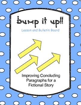 Bump it Up! Writing and Improving Concluding Paragraphs