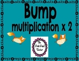 "Multiplication x 2 - playing the ""Bump"" game"