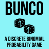 Bunco  - a fun way to learn Discrete Binomial Probabilities!