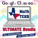 The ⭐ULTIMATE⭐ 6th Grade TEKS Google Classroom Math Bundle ⭐ Distance Learning