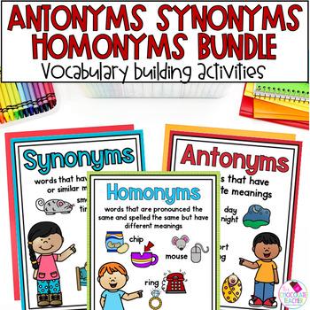 Antonyms, Synonyms, Homophones  ***BUNDLE***