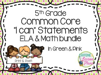 Bundle: Common Core I can statement signs- ELA & Math (green & pink)