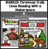 Bundle Christmas Trolls Close Read and Makerspace